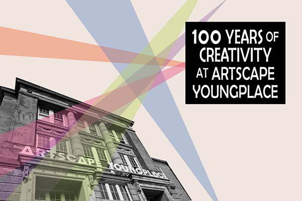 Artscape Youngplace Community Celebration: 100 Years Of Creativity
