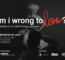 Am I Wrong To Love? An Exhibition On The LGBTQI Refugee Experience At Daniels Spectrum
