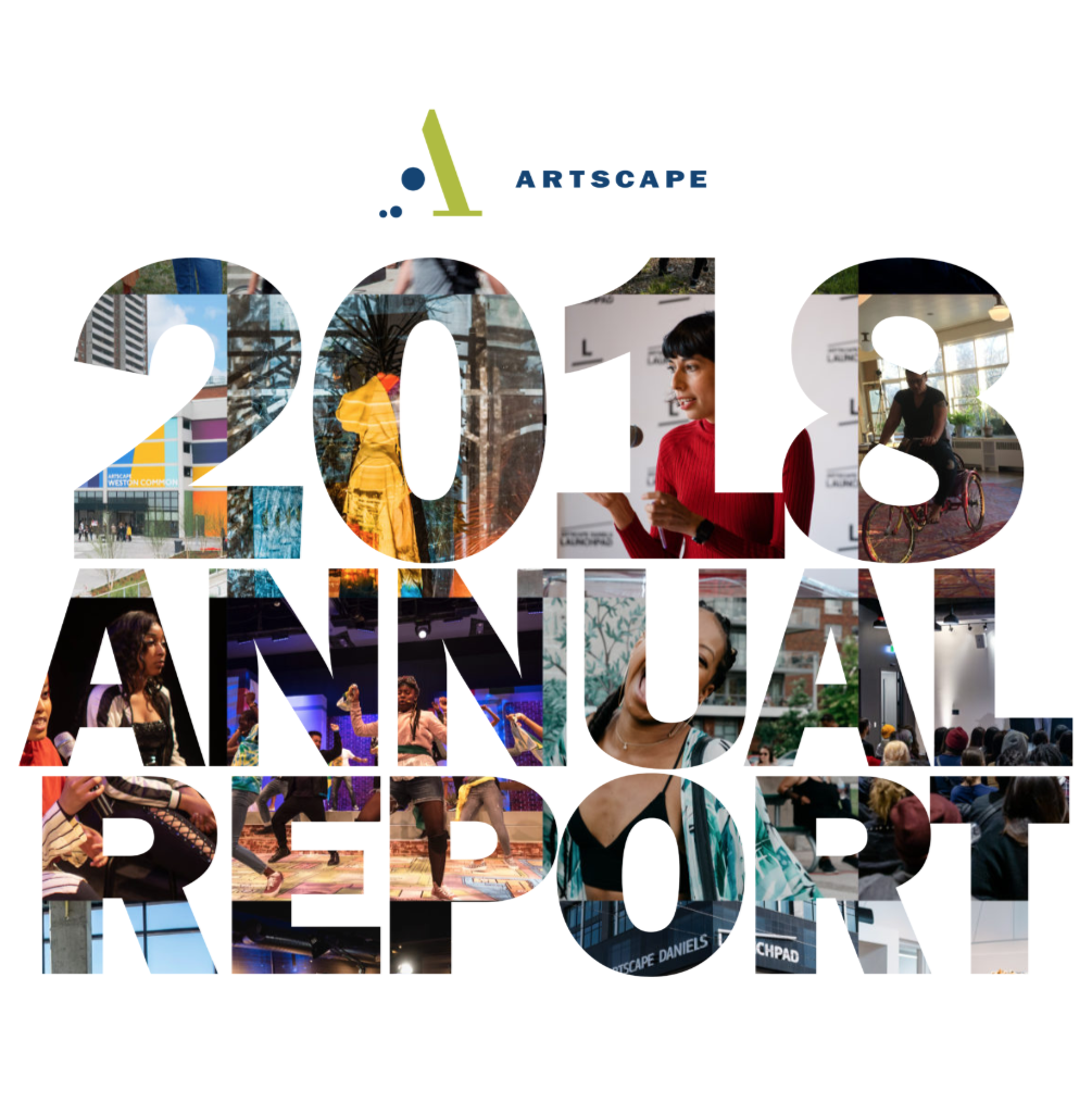 "Photo overlay on text reading ""2018 ANNUAL REPORT"", photos are an assortment of Artscape community photos (e.g.: speaker on podium, dancers performing on stage)"