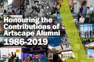 Honouring The Contributions Of Artscape Alumni, 1986-2019