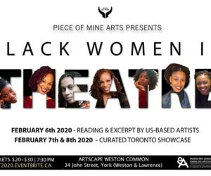 PIECE OF MINE Arts Presents Black Women In Theatre At Artscape Weston Common – February 6-8
