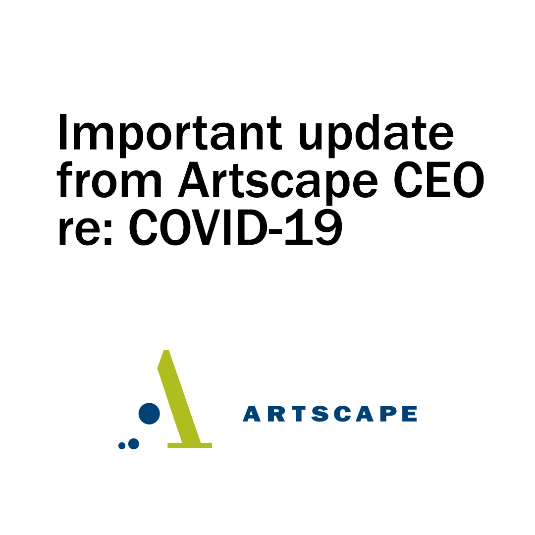 Important Message From Artscape CEO Re: COVID-19