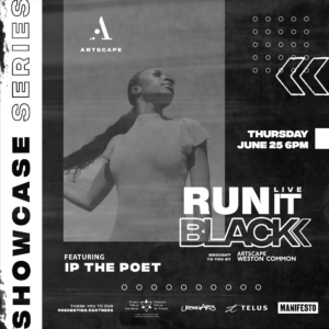 Artscape Weston Common Run It Black Live Showcase Series featuring Ip the Poet