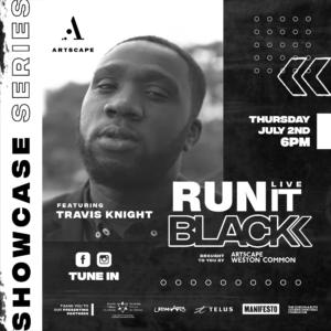 Artscape Weston Common Run It Black Live Showcase Series Travis Knight