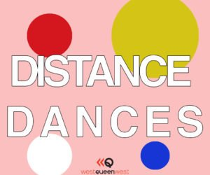 Artscape Atelier And West Queen West BIA Host Distance Dances On July 4, July 18 And August 15