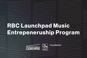 And That's A Wrap! Here's What Some Participants Of The 2021 RBC Music Launchpad Entrepreneurship Program Had To Say About Their Experience